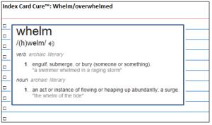 Whelm overwhelmed